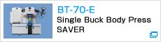 BT-70-E Single Buck Body Press SAVER