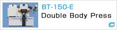 BT-150-E Double Body Press